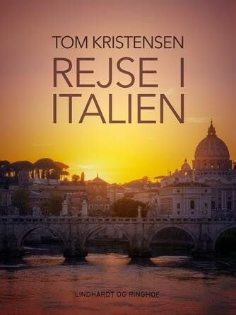 Tom Kristensen (f. 1893): Rejse i Italien