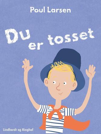 Poul Larsen (f. 1940): Du er tosset!