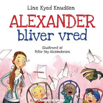 Line Kyed Knudsen: Alexander bliver vred