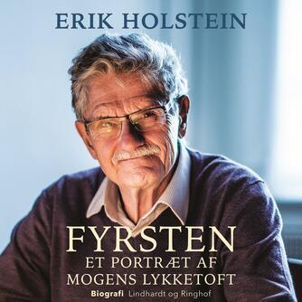 Erik Holstein: Fyrsten : et portræt af Mogens Lykketoft