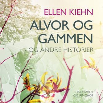 Ellen Kiehn: Alvor og gammen