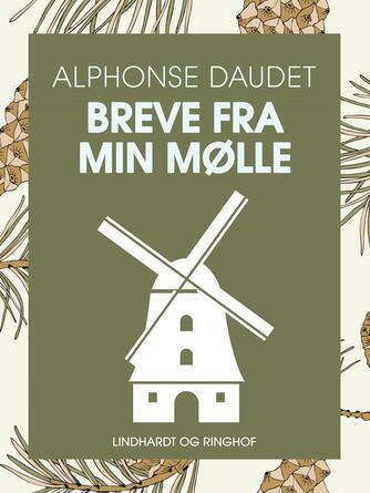 Alphonse Daudet: Breve fra min mølle