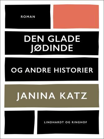 Janina Katz: Den glade jødinde og andre historier