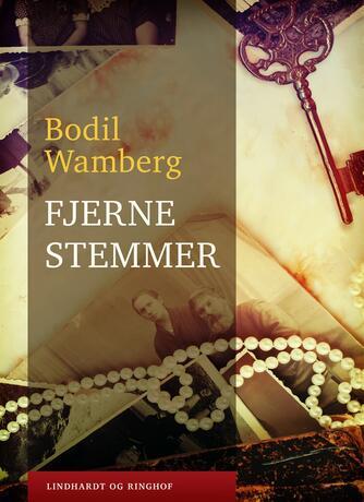Bodil Wamberg: Fjerne stemmer : en familiekrønike