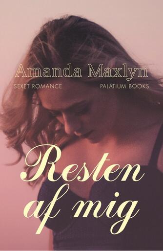 Amanda Maxlyn: Resten af mig : roman
