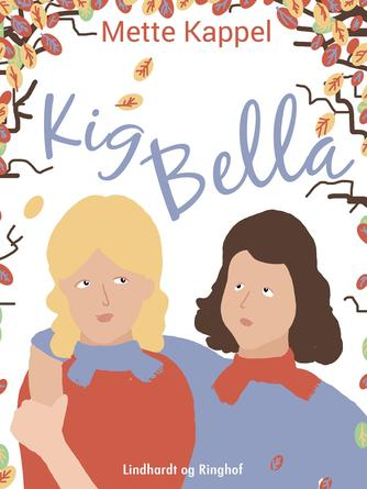 Mette Kappel: Kig Bella