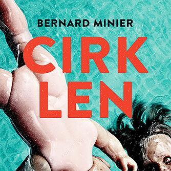 Bernard Minier (f. 1960): Cirklen