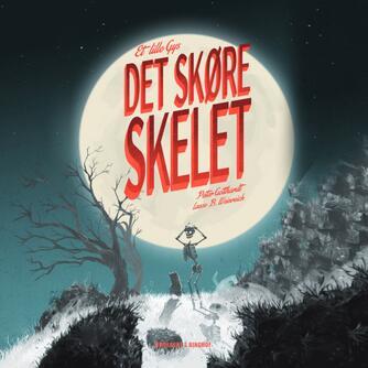 Peter Gotthardt: Det skøre skelet : et lille gys
