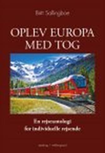 Britt Sallingboe: Oplev Europa med tog : en rejseantologi for individuelle rejsende