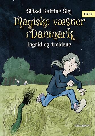 Sidsel Katrine Slej: Magiske væsner i Danmark - Ingrid og troldene