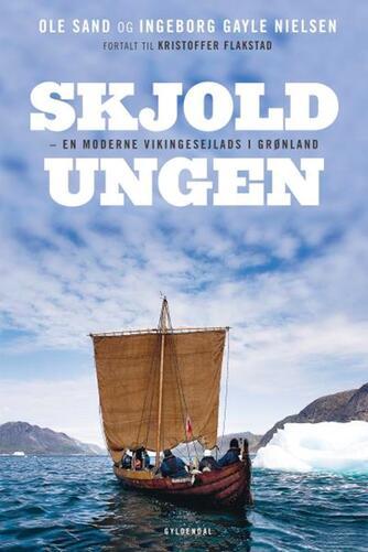 : Skjoldungen : en moderne vikingesejlads langs Grønlands vestkyst