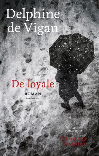 Delphine de Vigan: De loyale : roman