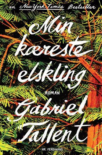 Gabriel Tallent: Min kæreste elskling : roman