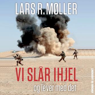 Lars R. Møller: Vi slår ihjel og lever med det