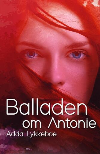 Adda Lykkeboe: Balladen om Antonie (Ved Charlotte Schultz)