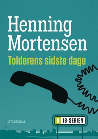 Henning Mortensen (f. 1939): Tolderens sidste dage
