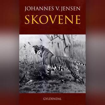 Johannes V. Jensen (f. 1873): Skovene
