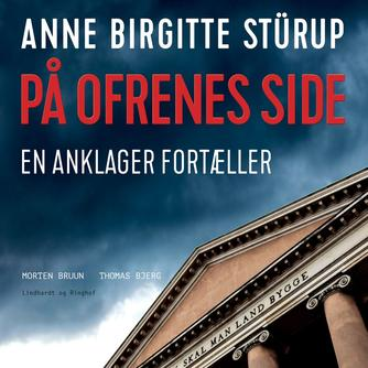 Anne Birgitte Stürup: På ofrenes side : en anklager fortæller