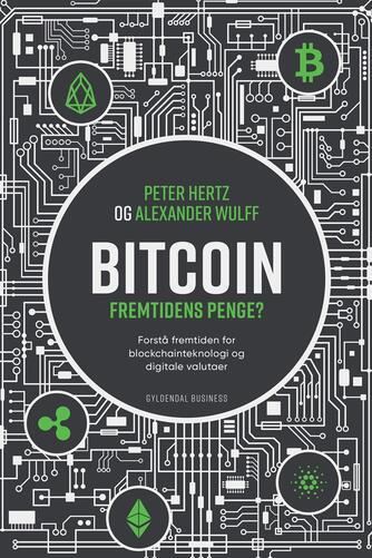 Peter Hertz, Alexander Sonne Wulff: Bitcoin : fremtidens penge?