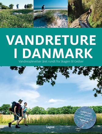 Torben Gang Rasmussen: Vandreture i Danmark : vandreoplevelser året rundt fra Skagen til Gedser (Legind)