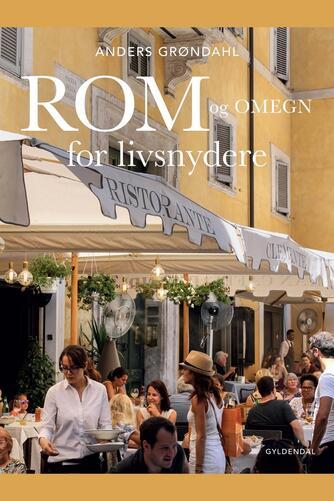 Anders Grøndahl: Rom og omegn for livsnydere