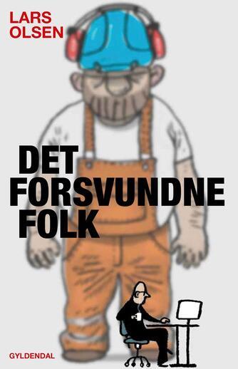 Lars Olsen (f. 1955): Det forsvundne folk