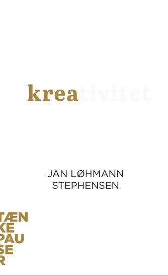 Jan Løhmann Stephensen: Kreativitet