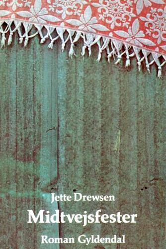 Jette Drewsen: Midtvejsfester