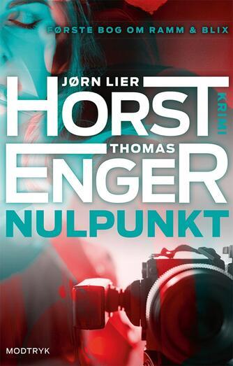 Jørn Lier Horst: Nulpunkt : krimi