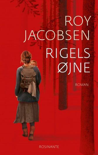 Roy Jacobsen (f. 1954): Rigels øjne : roman