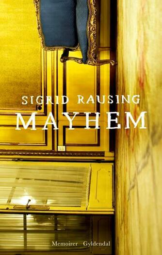 Sigrid Rausing: Mayhem : memoirer