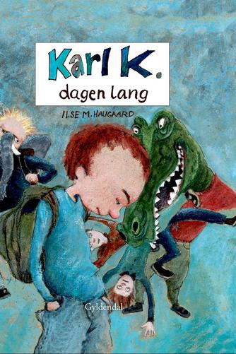 Ilse M. Haugaard: Karl K. dagen lang