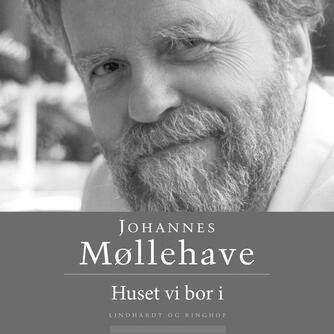 Johannes Møllehave: Huset vi bor i