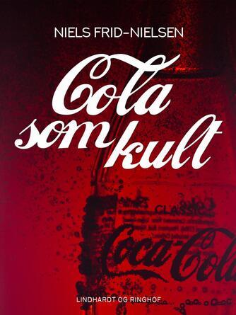 Niels Frid-Nielsen: Cola som kult