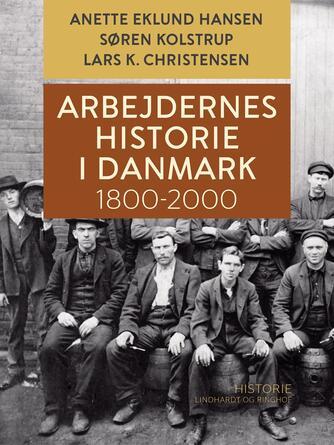 : Arbejdernes historie i Danmark 1800-2000