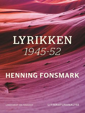 Henning B. Fonsmark: Lyrikken : 1945-52