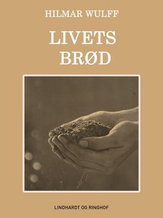 Hilmar Wulff: Livets Brød