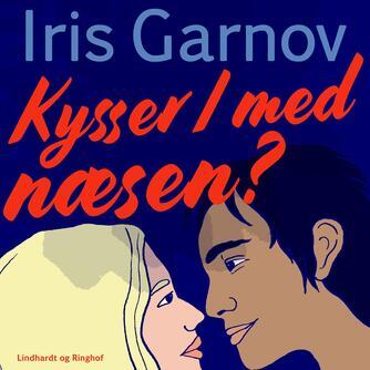 Iris Garnov: Kysser I med næsen?