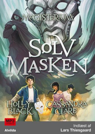 Holly Black, Cassandra Clare: Sølvmasken