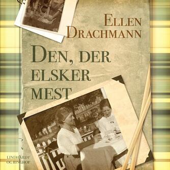 Ellen Drachmann: Den, der elsker mest : dagbogsblade