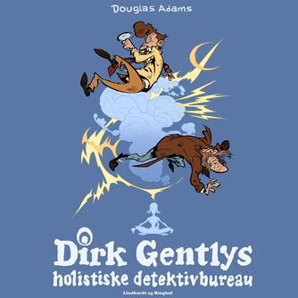 Douglas Adams: Dirk Gentlys holistiske detektivbureau