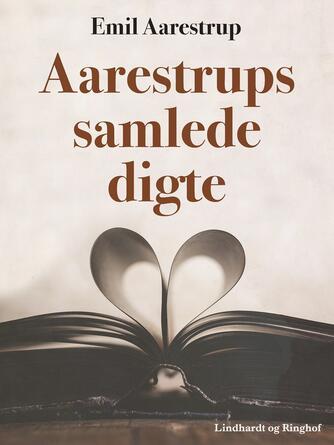 Emil Aarestrup: Aarestrups samlede digte