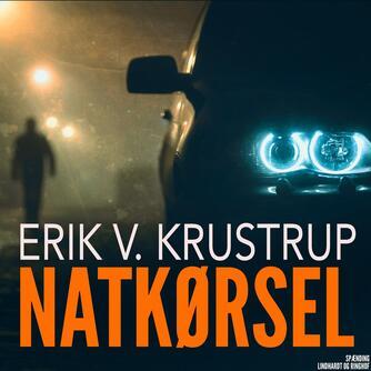 Erik V. Krustrup: Natkørsel : roman