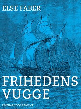 Else Faber: Frihedens vugge