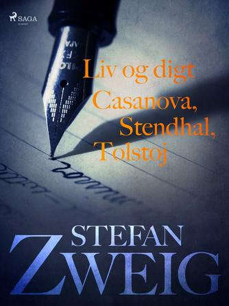 Stefan Zweig: Liv og digt : Casanova : Stendhal : Tolstoj