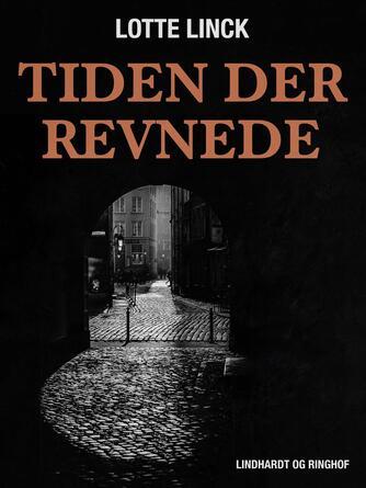 Lotte Linck: Tiden der revnede : roman