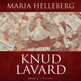 Maria Helleberg: Knud Lavard