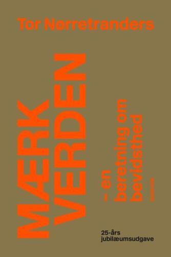 Tor Nørretranders: Mærk verden : en beretning om bevidsthed