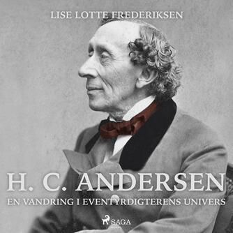 Lise Lotte Frederiksen (f. 1951): H. C. Andersen - en vandring i eventyrdigterens univers