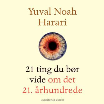 Yuval Noah Harari: 21 ting du bør vide om det 21. århundrede